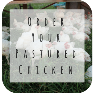 Order Pastured ChickenHERE!